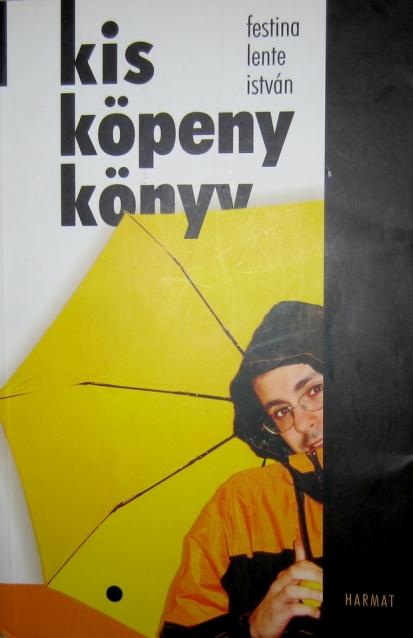 Megjelent a Harmat Kiadónál, 2006-ban