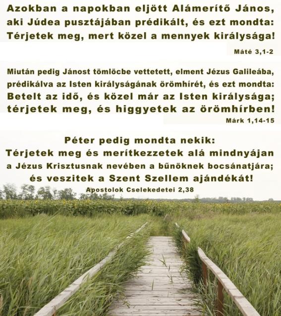 A program mindig is a megtéréssel kezdődött, Isten bűnbocsánatát is így fogadjuk el.