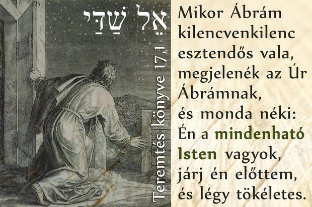 El Shaddai. Ezen a néven mutatkozott be Isten Ábrámnak